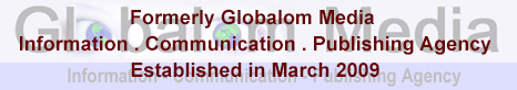 Formerly Globalom Media Information . Communication . Publishing Agency Established in March 2009
